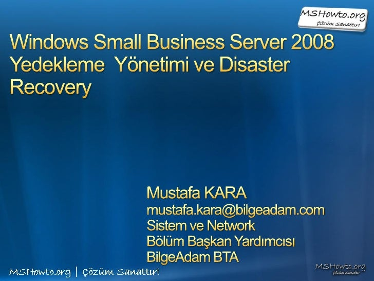 •   SBS 2008 Verileri (Dataları)•   SBS 2008 Verilerinin Taşınması (Datalarının)•   Disaster Recovery Nedir?•   Niçin Disa...