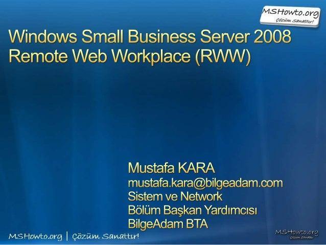 • Remote Web Workplace Nedir? • Remote Web Workplace Nasıl Yapılandırılır? • Remote Web Workplace ile Yapılabilecekler • D...