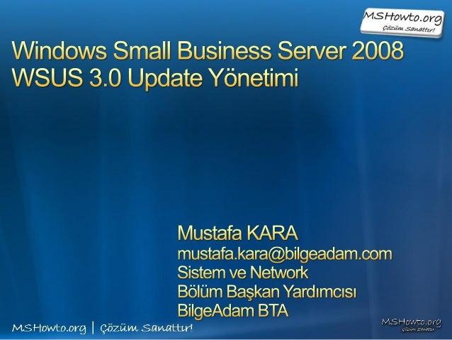 • Microsoft Update Nedir? • Microsoft Update Güncelleme Yükleme • Automatic Update • WSUS Çalışma Mantığı • WSUS Mimarisi ...