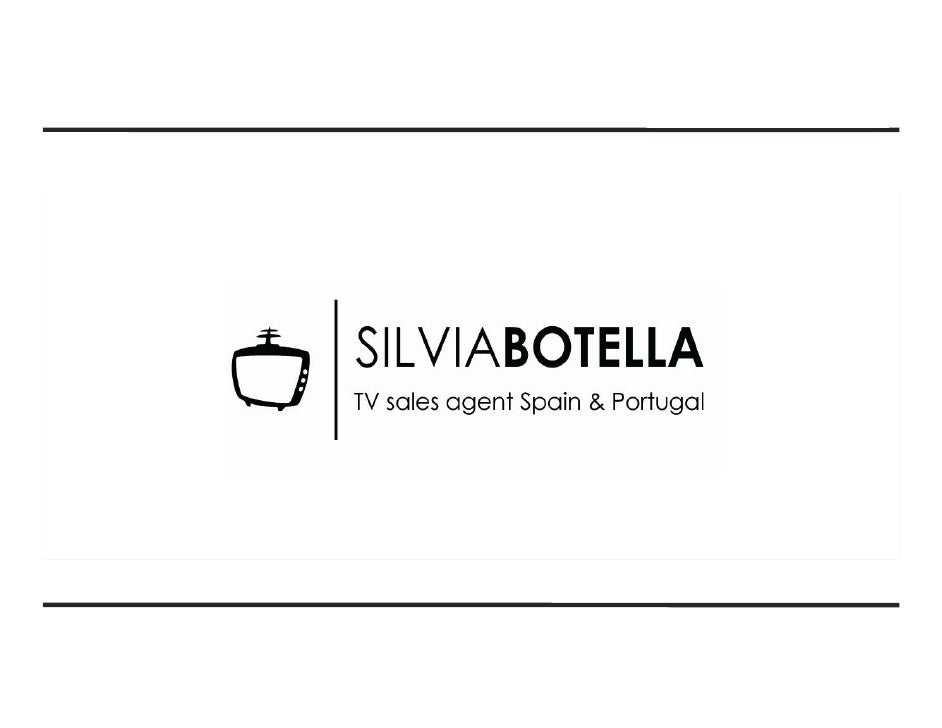 WHO AM I ?Silvia Botella – TV Sales AgentSales Executive and Producer with over 5 years ofexperience at the Iberian TV mar...