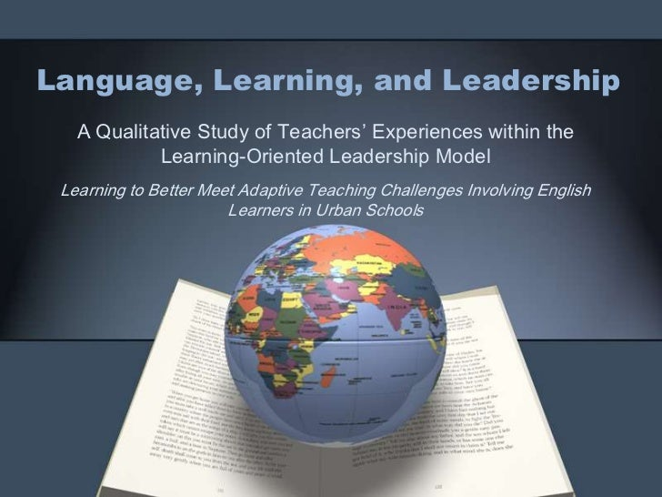 Language, Learning, and Leadership   A Qualitative Study of Teachers' Experiences within the            Learning-Oriented ...