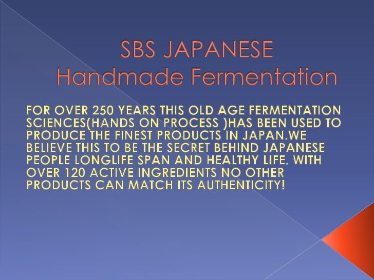 SBS JAPANESE Handmade Fermentation<br />FOR OVER 250 YEARS THIS OLD AGE FERMENTATION SCIENCES(HANDS ON PROCESS )HAS BEEN U...