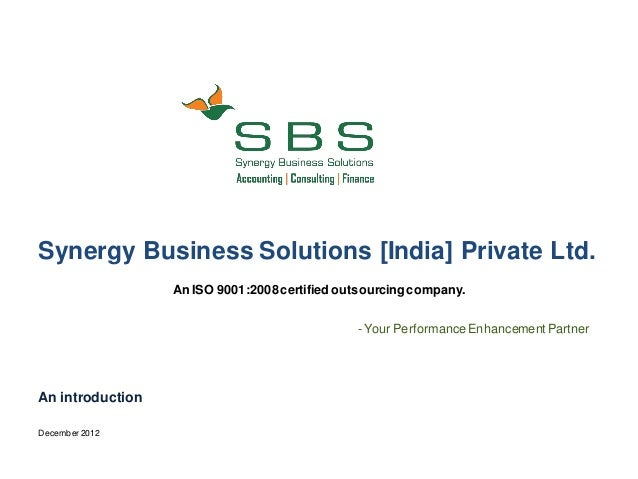 Synergy Business Solutions [India] Private Ltd.                  An ISO 9001:2008 certified outsourcing company.          ...