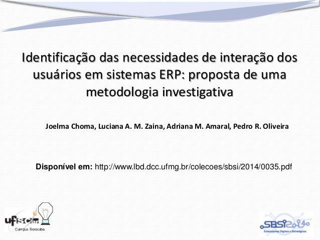 Campus Sorocaba Identificação das necessidades de interação dos usuários em sistemas ERP: proposta de uma metodologia inve...