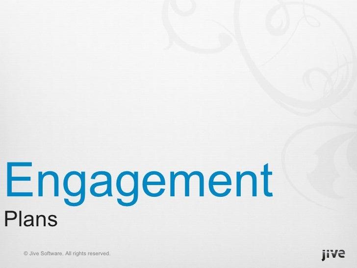 Engagement Plans