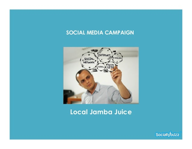 SOCIAL MEDIA CAMPAIGN Local Jamba Juice