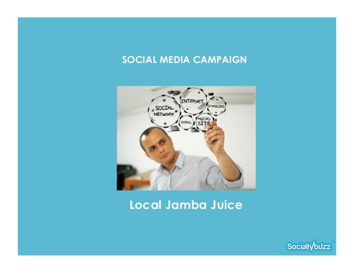 SOCIAL MEDIA CAMPAIGN Local Jamba Juice
