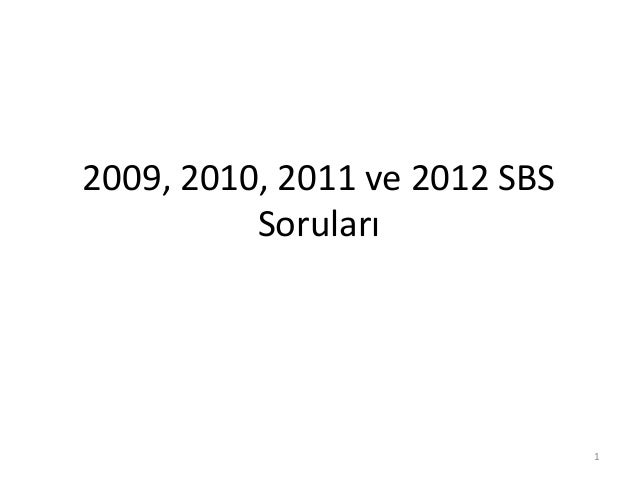 2009, 2010, 2011 ve 2012 SBSSoruları1