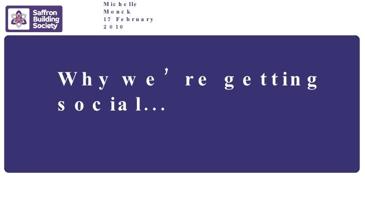 Why we're getting social... Michelle Monck 17 February 2010