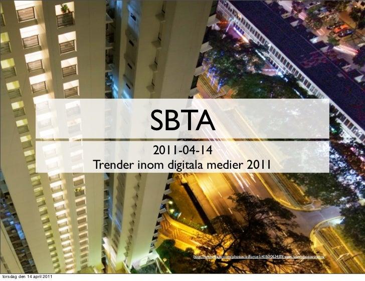 SBTA                                       2011-04-14                            Trender inom digitala medier 2011        ...