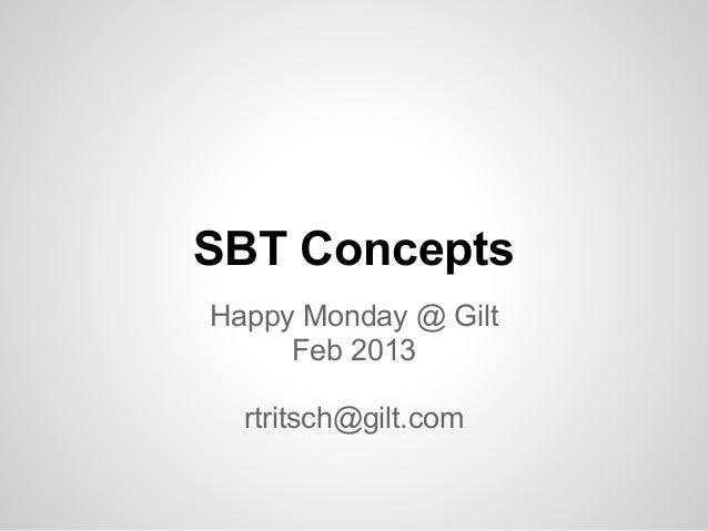 SBT ConceptsHappy Monday @ Gilt     Feb 2013  rtritsch@gilt.com