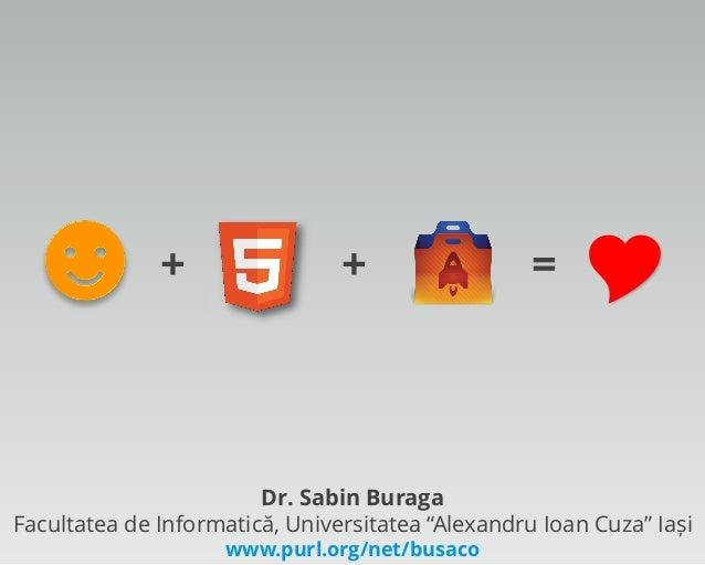 +                 +                  =                           Dr. Sabin BuragaFacultatea de Informatică, Universitatea...