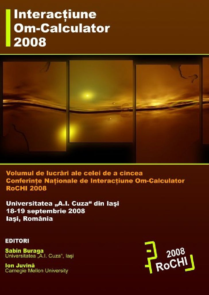 INTERACŢIUNE OM-CALCULATOR 2008       Volumul de lucrări ale celei de a cincea ediţii a Conferinţei Naţionale de Interacţi...