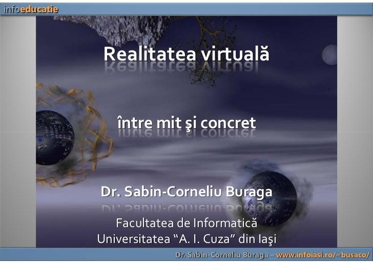 infoeducatie                    Realitatea virtuală                      între mit şi concret                             ...