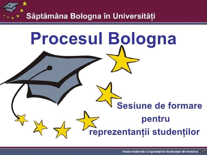 Procesul Bologna Sesiune de formare pentru reprezentanţii studenţilor