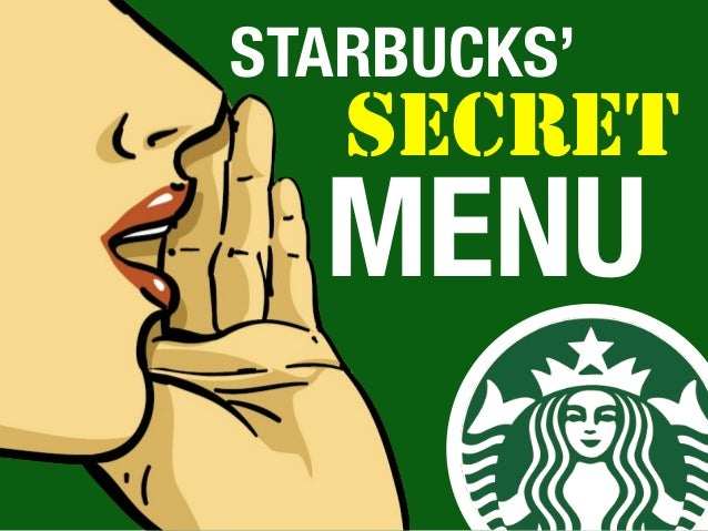 STARBUCKS'  MENU  SECRET