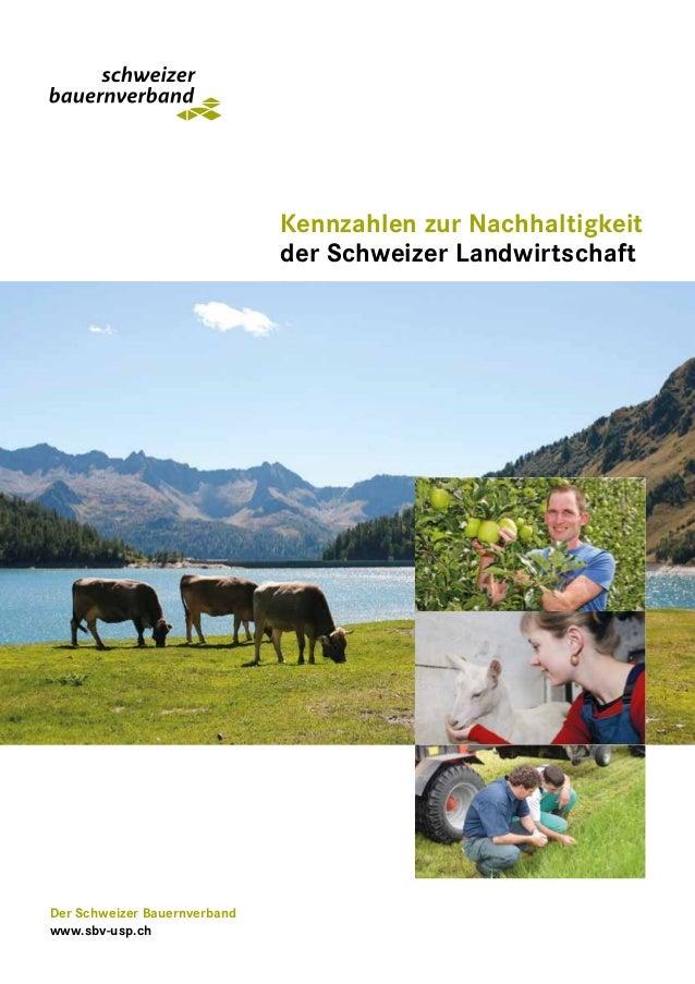 Kennzahlen zur Nachhaltigkeit der Schweizer Landwirtschaft Der Schweizer Bauernverband www.sbv-usp.ch