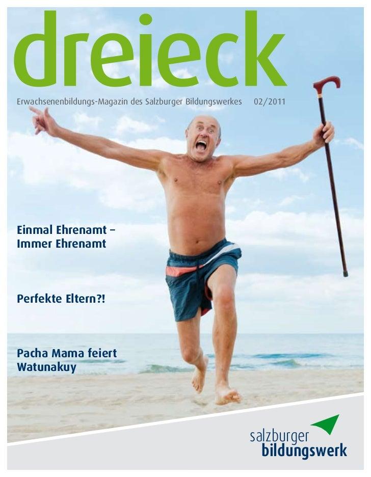 Erwachsenenbildungs-Magazin des Salzburger Bildungswerkes   02/2011Einmal Ehrenamt –Immer EhrenamtPerfekte Eltern?!Pacha M...