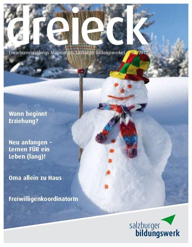 Erwachsenenbildungs-Magazin des Salzburger Bildungswerkes   03/2012Wann beginntErziehung?Neu anfangen –Lernen FÜR einLeben...
