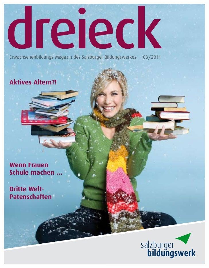 Erwachsenenbildungs-Magazin des Salzburger Bildungswerkes   03/2011Aktives Altern?!Wenn FrauenSchule machen …Dritte Welt-P...