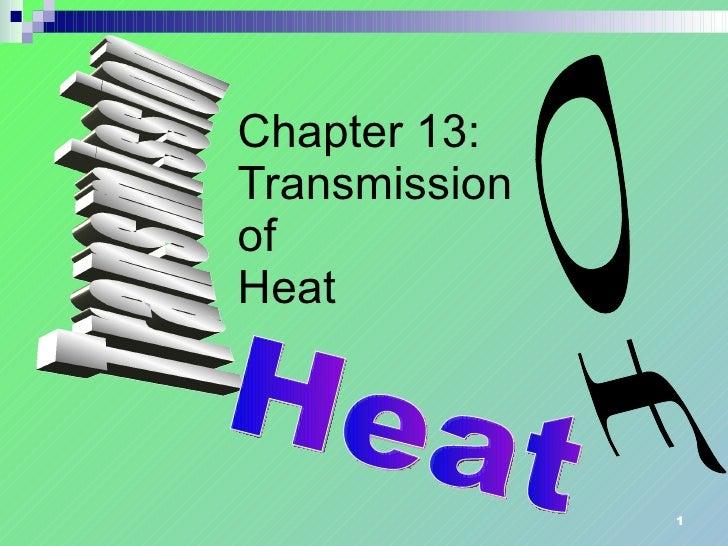 Chapter 13: Transmission of Heat Transmission Of Heat