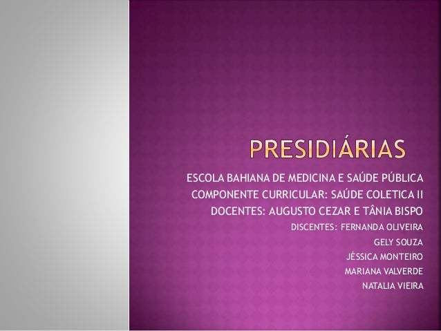 ESCOLA BAHIANA DE MEDICINA E SAÚDE PÚBLICA COMPONENTE CURRICULAR: SAÚDE COLETICA II DOCENTES: AUGUSTO CEZAR E TÂNIA BISPO ...