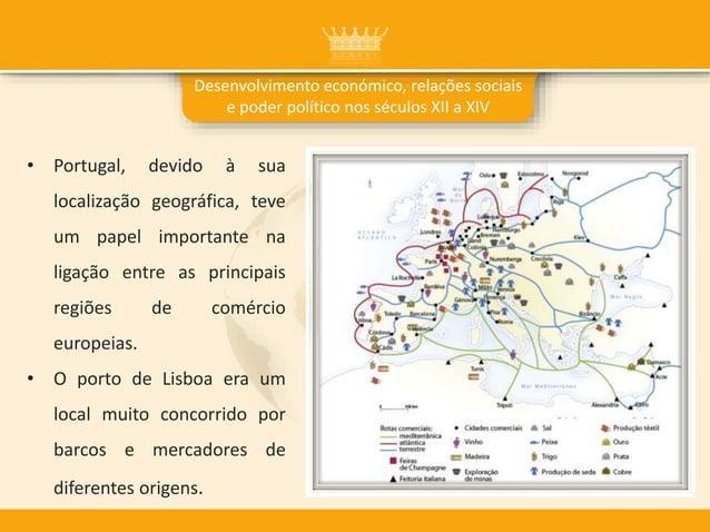 • Portugal, devido à sua localização geográfica, teve um papel importante na ligação entre as principais regiões de comérc...