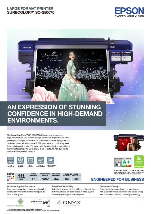 10COLOURS 10INKSMAX. LARGE FORMAT PRINTER SURECOLOR™ SC-S80670 Outstanding Performance Print exceedingly vivid colours in ...