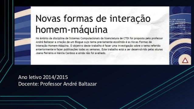 Ano letivo 2014/2015 Docente: Professor André Baltazar