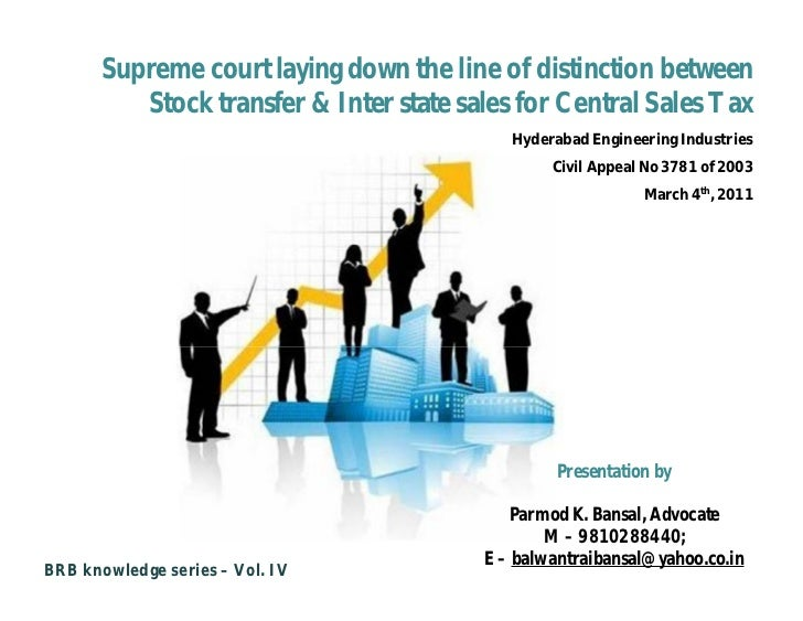 Supreme court laying down the line of distinction between          Stock transfer & Inter state sales for Central Sales Ta...