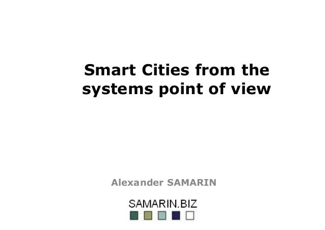 Smart Cities from the systems point of view Alexander SAMARIN