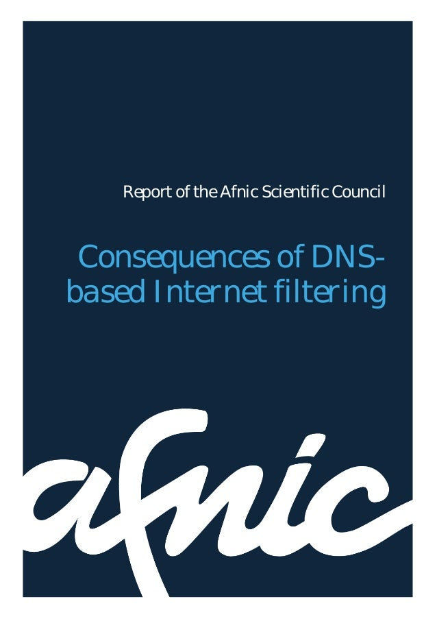 Consequences of DNS-based Internet filtering                               1           Report of the Afnic Scientific Coun...