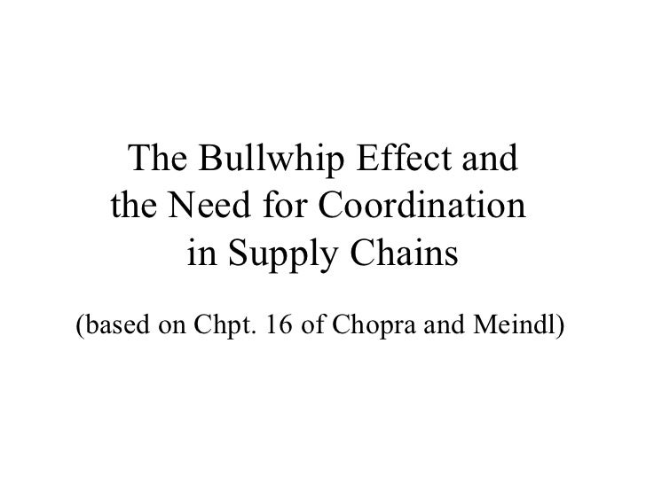 The Bullwhip Effect and the Need for Coordination  in Supply Chains (based on Chpt. 16 of Chopra and Meindl)