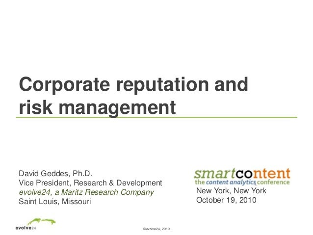 ©evolve24, 2010 Corporate reputation and risk management David Geddes, Ph.D. Vice President, Research & Development evolve...