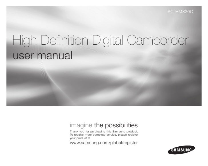 SC-HMX20C     High Definition Digital Camcorder user manual               imagine the possibilities           Thank you fo...