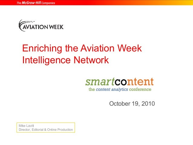 Enriching the Aviation Week Intelligence Network October 19, 2010 Mike Lavitt Director, Editorial & Online Production