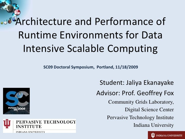 Architecture and Performance of Runtime Environments for Data Intensive Scalable Computing<br />SC09 Doctoral Symposium,  ...