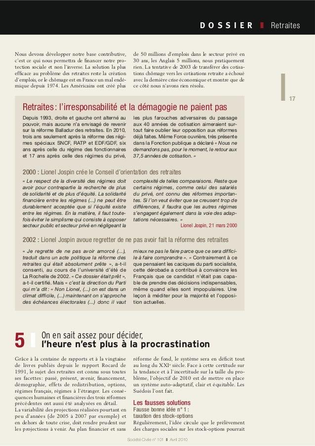 17 Société Civile n° 101 Avril 2010 Retraites 17 Nous devons développer notre base contributive, c'est ce qui nous permett...