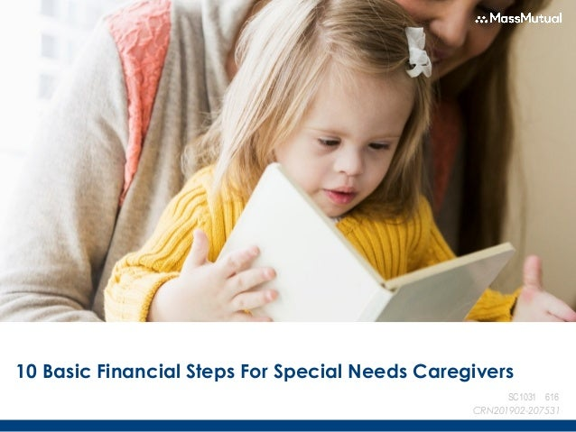10 Basic Financial Steps For Special Needs Caregivers DATE CRN201902-207531 SC1031 616
