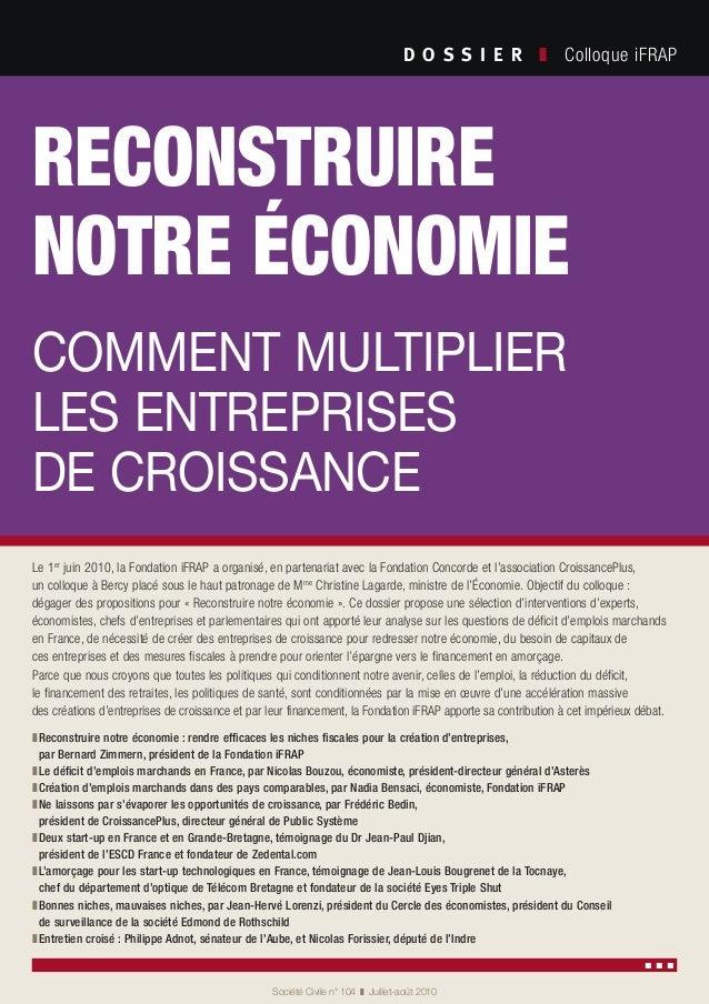 reconstruire notre économie comment multiplier les entreprises de croissance D O S S I E R  ❚ Colloque iFRAP Société Civ...