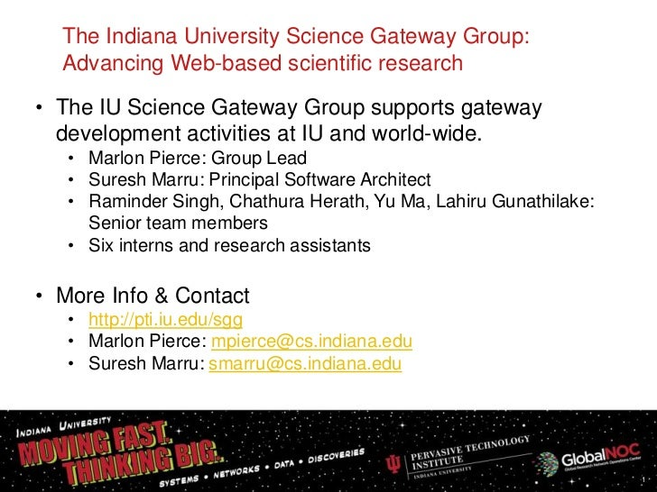 The Indiana University Science Gateway Group:  Advancing Web-based scientific research• The IU Science Gateway Group suppo...