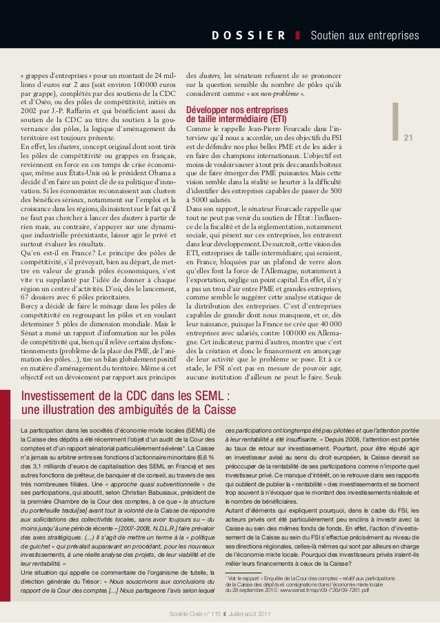 21 D O S S I E R  ❚ Soutien aux entreprises 21 Société Civile n° 115 ❚ Juillet-août 2011 La participation dans les soc...