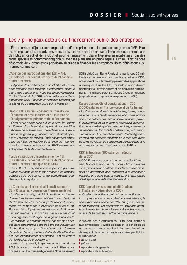 13 D O S S I E R  ❚ Soutien aux entreprises 13 Société Civile n° 115 ❚ Juillet-août 2011 Les 7 principaux acteurs du f...