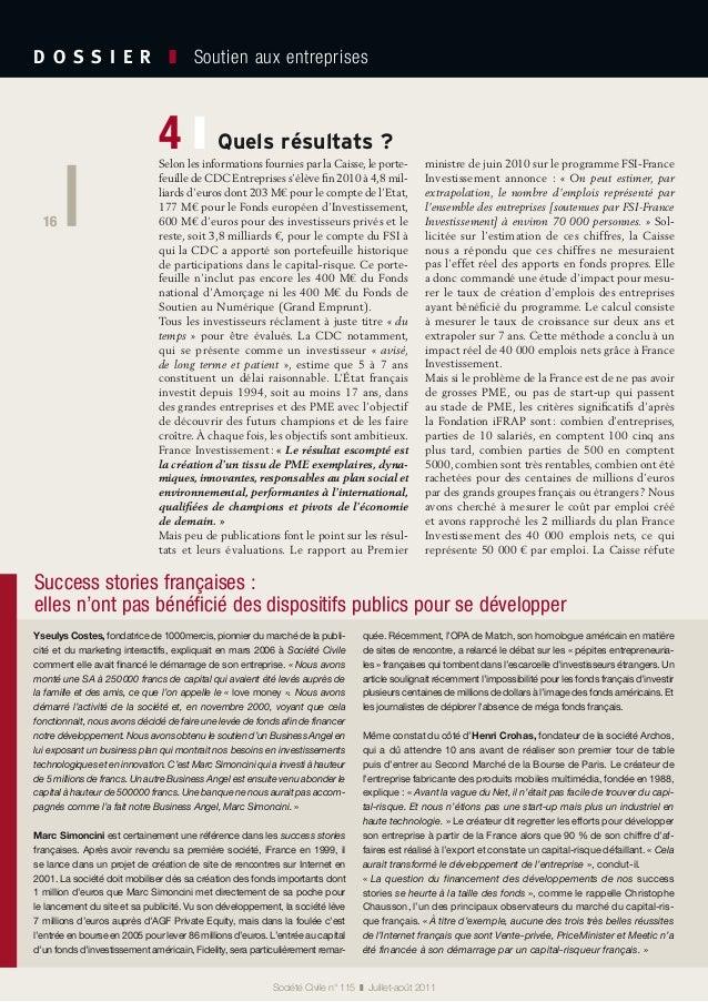 16 D O S S I E R  ❚ Soutien aux entreprises 16 Société Civile n° 115 ❚ Juillet-août 2011 Quels résultats?4 ❙Selon les...