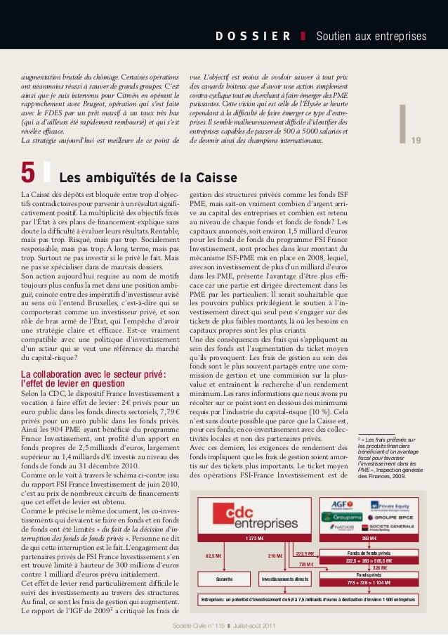 19 D O S S I E R  ❚ Soutien aux entreprises 19 Société Civile n° 115 ❚ Juillet-août 2011 La Caisse des dépôts est bloq...