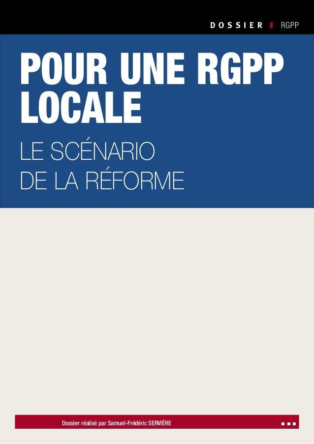 D O S S I E R  ❚ RGPP Dossier réalisé par Samuel-Frédéric SERVIÈRE ▪ ▪ ▪ Société Civile n° 119 ❚ Décembre 2011 pour un...