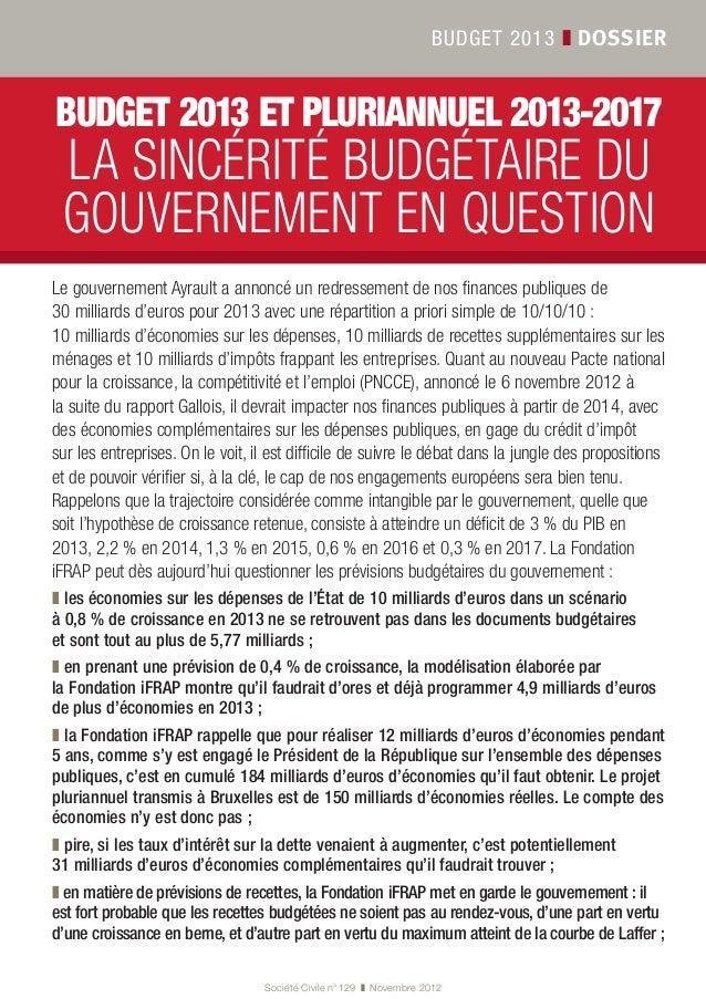 Société Civile n° 129 ❚ Novembre 2012 BUDGET 2013 ❚ dossier budget 2013 et pluriannuel 2013-2017 La sincérité budgétaire...