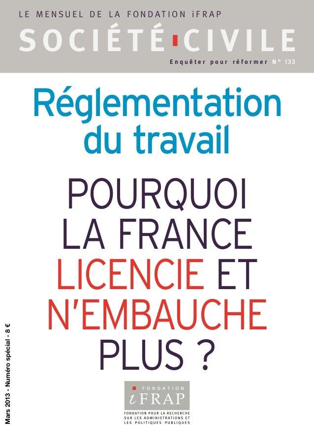 Mars2013-Numérospécial-8€Réglementationdu travailpourquoila francelicencie etn'embaucheplus ?l e m e n s u e l d e l a f ...