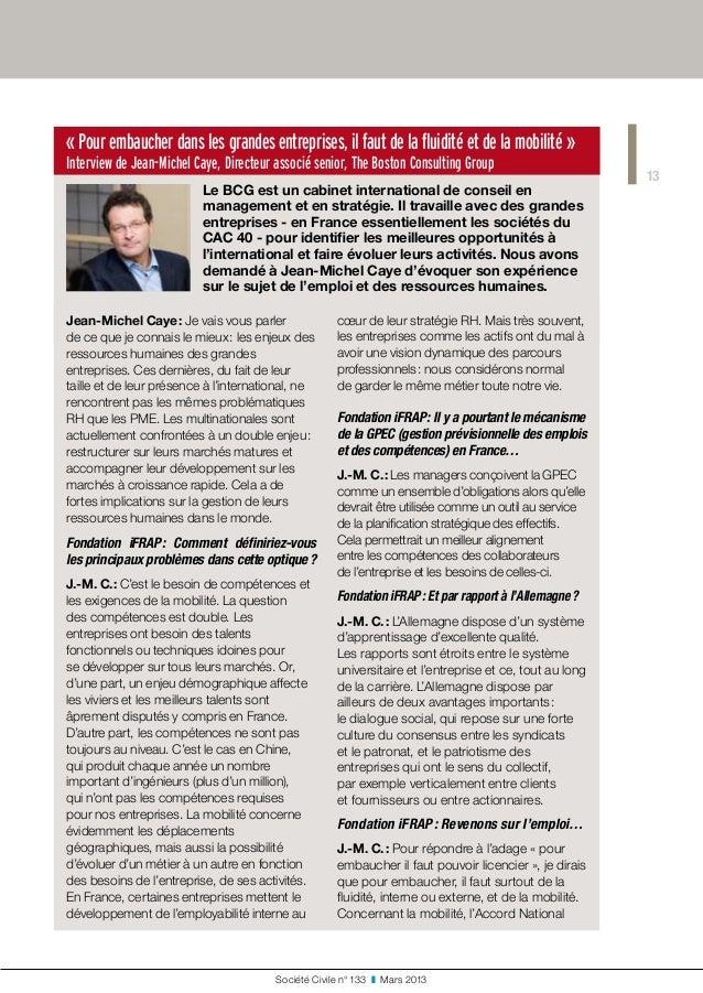 13 Société Civile n° 133 ❚ Mars 2013 «Pour embaucher dans les grandes entreprises, il faut de la fluidité et de la mobi...