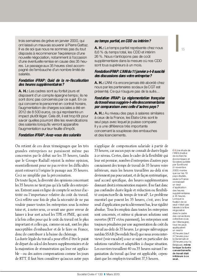 trois semaines de grève en janvier2000, qui ont laissé un mauvais souvenir à Pierre Gattaz. Il va de soi que nous ne somm...